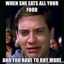 Buy All The Food Meme - when she eats all your food and you have to buy more crying peter