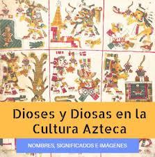 imagenes idolos aztecas dioses aztecas todos los nombres significados e imágenes