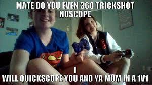 Quickscope Meme - em and kayla 1v1 quickmeme