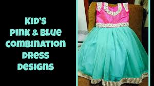 kid u0027s pink and blue combination dresses 2017 youtube