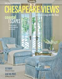 home design and remodeling show miami beach 2016 chesapeake views spring 2016 archives home u0026 design magazine