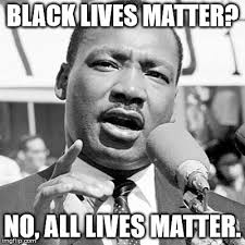 Martin Luther King Day Meme - happy martin luther king jr day black lives matter no all