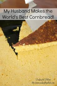 my husband makes the world u0027s best cornbread poofing the pillows