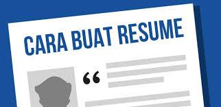 cara membuat resume kerja yang betul bagaimana nak menulis resume
