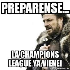 Memes De La Chions League - meme prepare yourself preparense la chions league ya viene