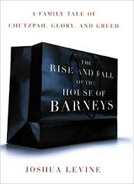 Every Light In The House Is On The Rise And Fall Of The House Of Barneys A Family Tale Of