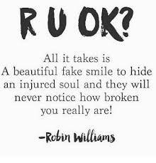 Ru Ok Meme - ru ok all it takes is a beautiful fake smile to hide an injured