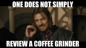 Grinding Meme - the ascaso i mini coffee grinder review tools and toys