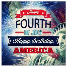 Happy Fourth Birthday Quotes Happy 4th Of July Messages Happy Birthday America And Birthdays