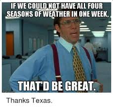 Cold Weather Meme - canadian cold front moving through region beaumont enterprise