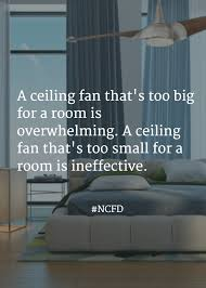 ceiling fan too big for room ceiling fan fact get the fan that s right for you too big