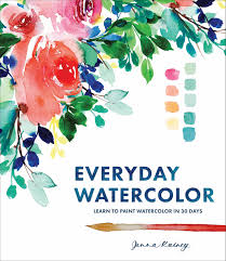 amazon com everyday watercolor learn to paint watercolor in 30