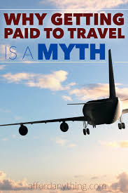 get paid to travel images Why quot get paid to travel quot is a myth and what you should pursue png