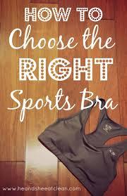 choosing the right sports bra for you u2014 he u0026 she eat clean