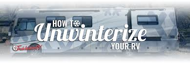 how to unwinterize your rv tradewinds rv