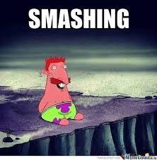 image 2ac004215bbb2f117377eb79e8874778 smashing smashing meme 500