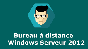windows bureau distance bureau a distance sous windows server 2012 remote desktop
