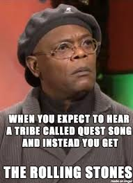 when you expect to hear a tribe called quest song meme on imgur