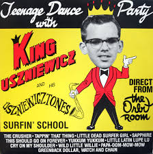 Little Lupe Compilation - king uszniewicz and his uszniewicztones teenage dance party with