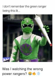 Lit Meme - i don t remember the green ranger being this lit memes was i