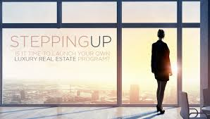 stepping up with a luxury real estate brand