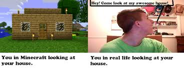 Real Life Meme - me in real life meme minecraft by gregeyman555 on deviantart