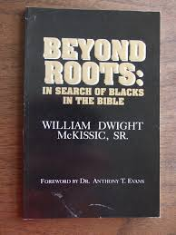 beyond roots in search of blacks in the bible william dwight