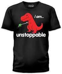 Unstoppable Dinosaur Meme - com unstoppable t rex t shirt clothing