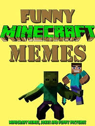 Funny Minecraft Memes - funny minecraft memes minecraft memes jokes and funny pictures