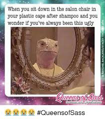 Salon Meme - when you sit down in the salon chair in your plastic cape after