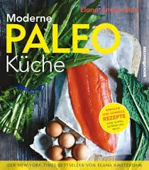 paleo küche moderne paleo küche paleo rezepte by books4success