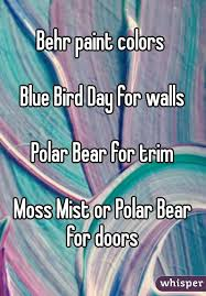 paint colors blue bird day for walls polar bear for trim moss mist