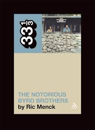 Matter Brothers Warehouse Sale by The Byrds U0027 Notorious Byrd Brothers 33 1 3 Ric Menck