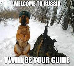 Russia Memes - welcome to russia i will be your guide memes