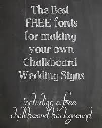 chalkboard wedding sayings free chalkboard fonts for wedding signs printable wedding signs