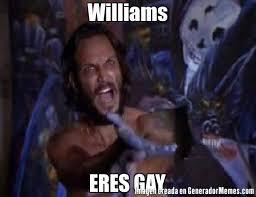 Meme Williams - williams eres gay meme de cruzito imagenes memes generadormemes