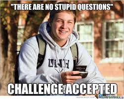 Meme Questions - there are no stupid questions by serkan meme center