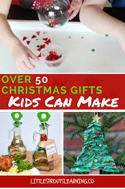 over 50 christmas gifts kids can make to be 50 and challenges