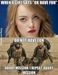 Ok Meme - when a girl says ok have fun meme
