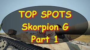 Top Spot Maps Wot Top Spots Skorpion G Part 1 6 Maps World Of Tanks Youtube
