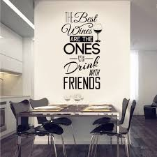 Dining Room Wall Decals Kitchen Quotes Wall Decal The Best Wines With Friends Vinyl