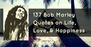 wedding quotes lifes journey bob marley quotes on and happiness