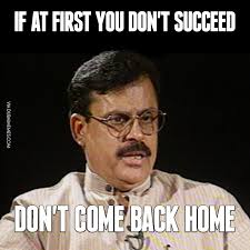 What Was The First Internet Meme - if at first you don t succeed don t come back home image dubai memes