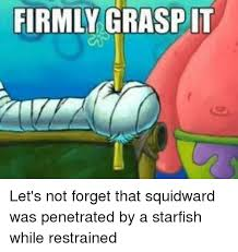 Starfish Meme - firmly graspit spongebob meme on conservative memes