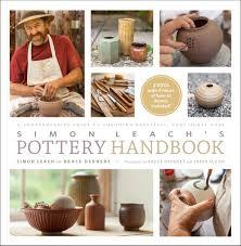 simon leach u0027s pottery handbook a comprehensive guide to throwing