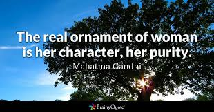 the real ornament of is character purity mahatma