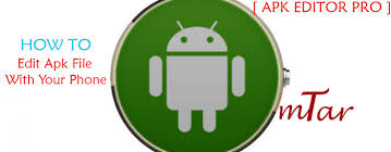 edit apk how to edit apk file with your phone apk editor pro