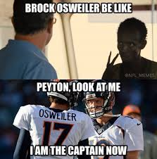 Broncos Memes - brock osweiler the new captain of the broncos ship nfl memes