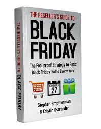 book black friday the reseller u0027s guide to black friday the fool proof strategy to