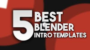 best templates for blender top 5 best 2d blender intro templates 60fps topofficial youtube